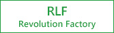 RLF Revolution Factory