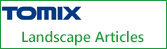 TOMIX Landscape Articles